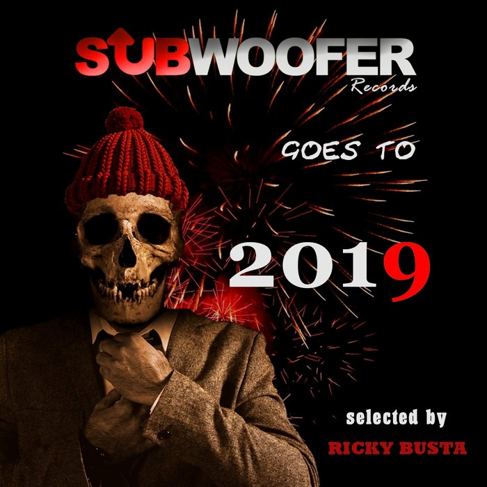 VARIOUS/RICKY BUSTA - Subwoofer Records Goes To 2019 (Selected By Ricky Busta)