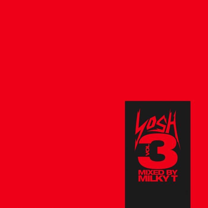 VARIOUS/MILKY T - Yosh Vol 3 (feat FooR, Tengu) (Mixed By Milky T)