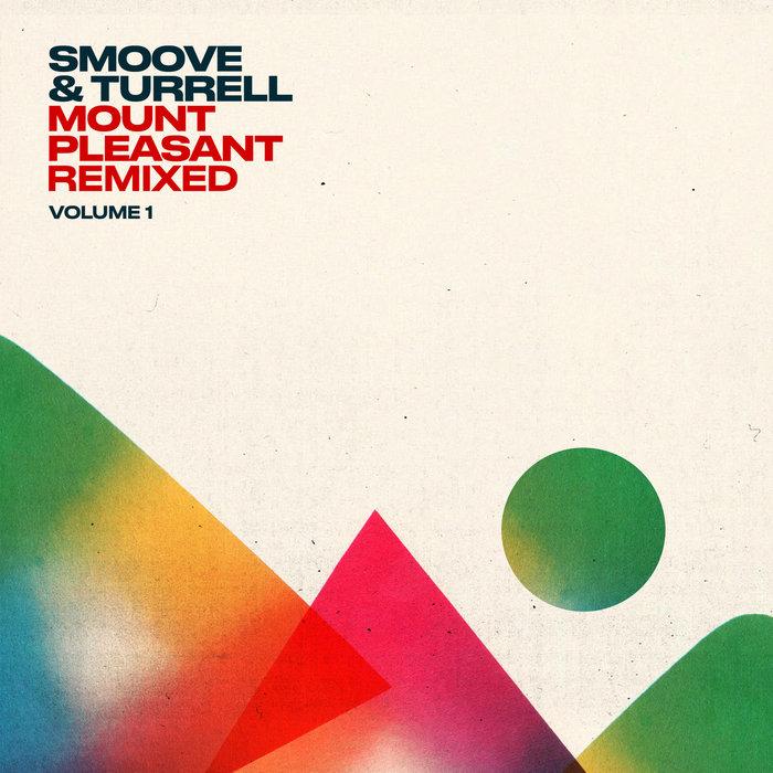SMOOVE & TURRELL - Mount Pleasant Remixed Vol 1