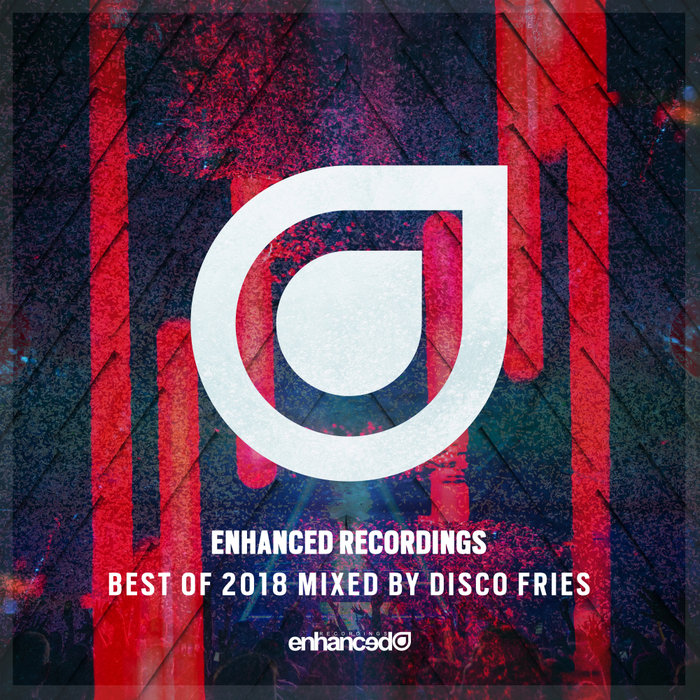 DISCO FRIES/VARIOUS - Enhanced Recordings Best Of 2018 (unmixed tracks)