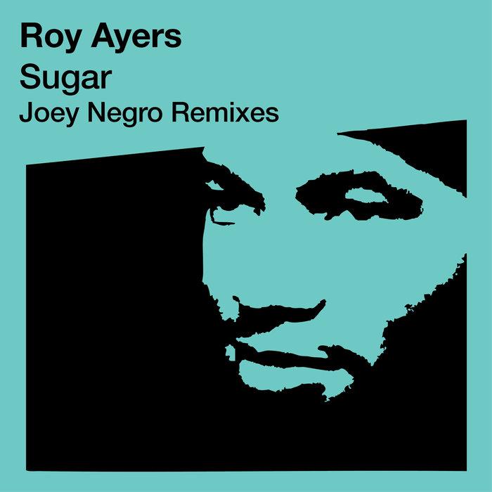 ROY AYERS feat CARLA VAUGHN - Sugar (Joey Negro Remixes)