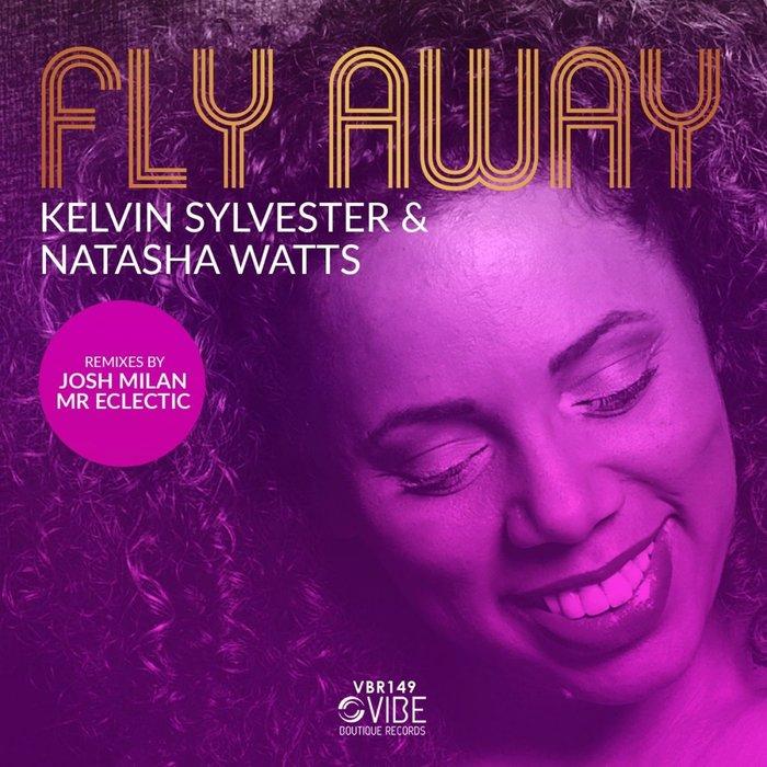 KELVIN SYLVESTER feat NATASHA WATTS - Fly Away, Part 2