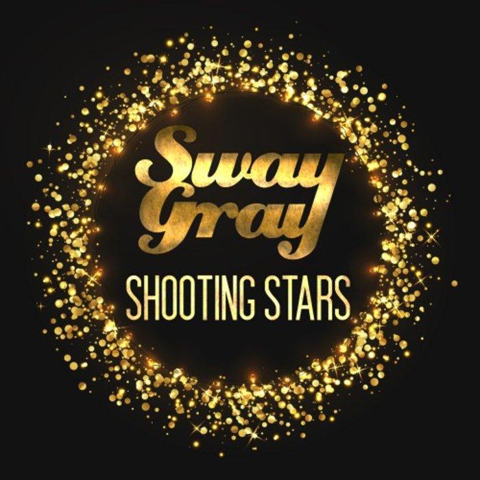 SWAY GRAY - Shooting Stars