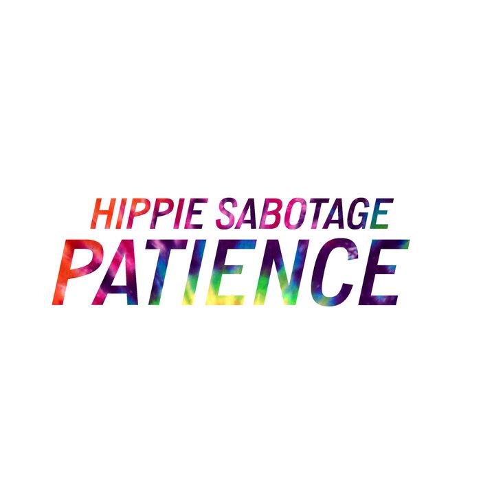 HIPPIE SABOTAGE - Patience
