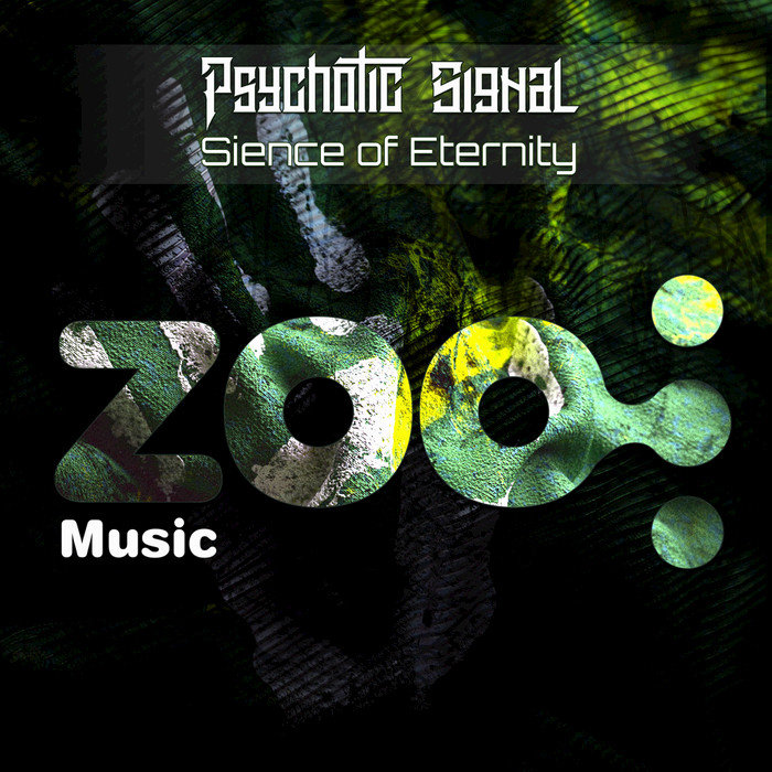 PSYCHOTIC SIGNAL - Sience Of Eternity