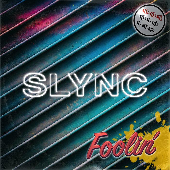 SLYNC - Foolin'
