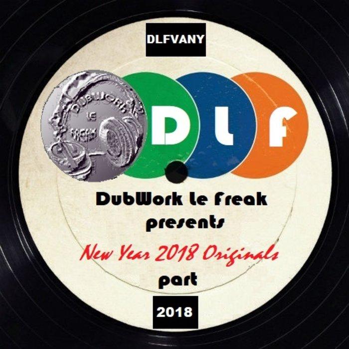VARIOUS/JOHNNY K - DubWork Le Freak Presents - New Year 2018 Originals