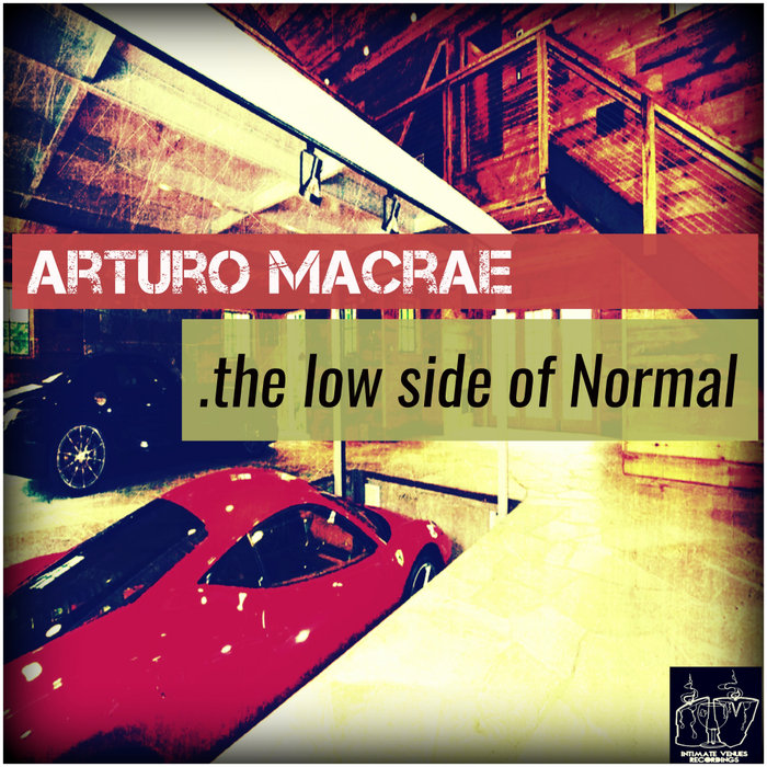 ARTURO MACRAE - The Low Side Of Normal EP