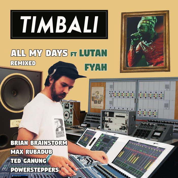 TIMBALI feat LUTAN FYAH - All My Days (Remixed)