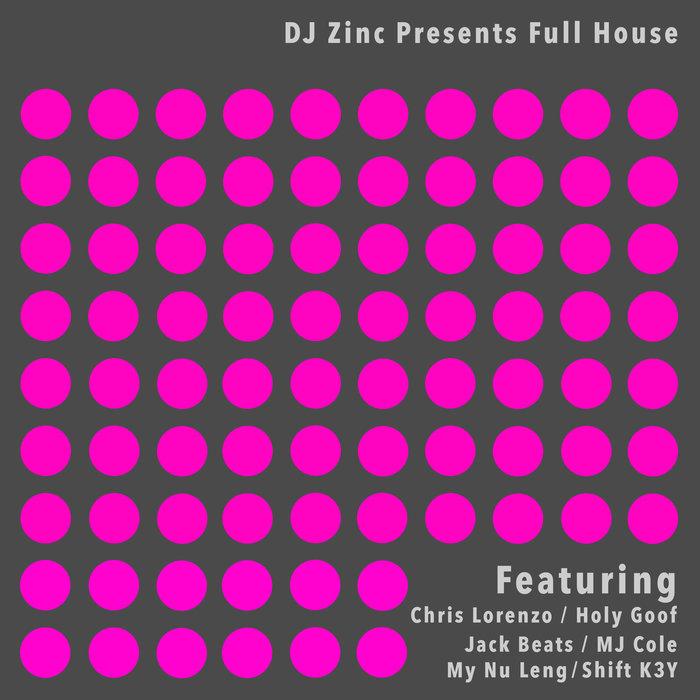 DJ ZINC - Full House