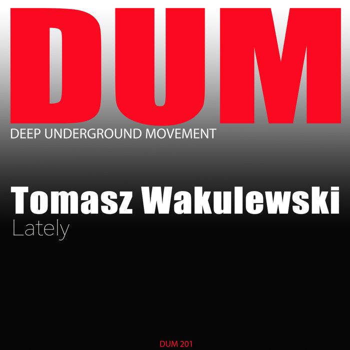 TOMASZ WAKULEWSKI - Lately