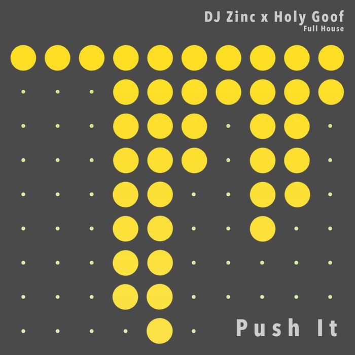 DJ ZINC/HOLY GOOF - Push It