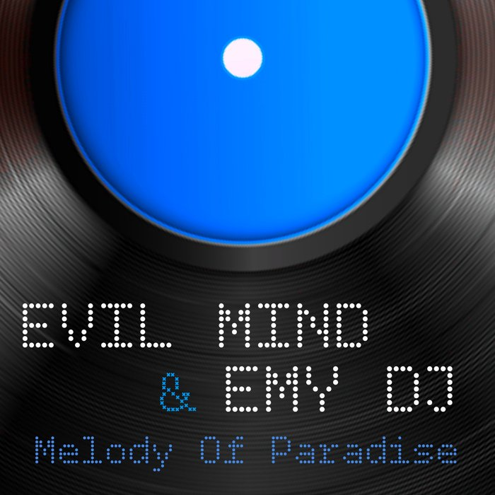 EMY DJ/EVIL MIND - Melody Of Paradise