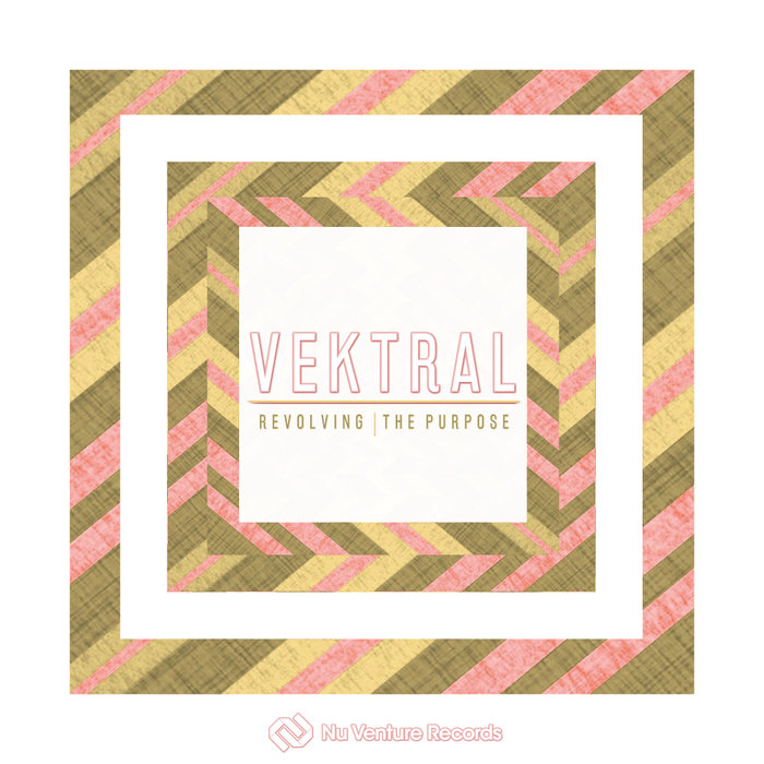 VEKTRAL - Revolving/The Purpose