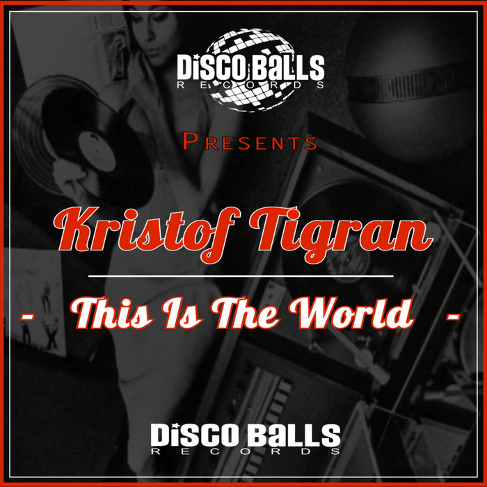 KRISTOF TIGRAN - This Is The World