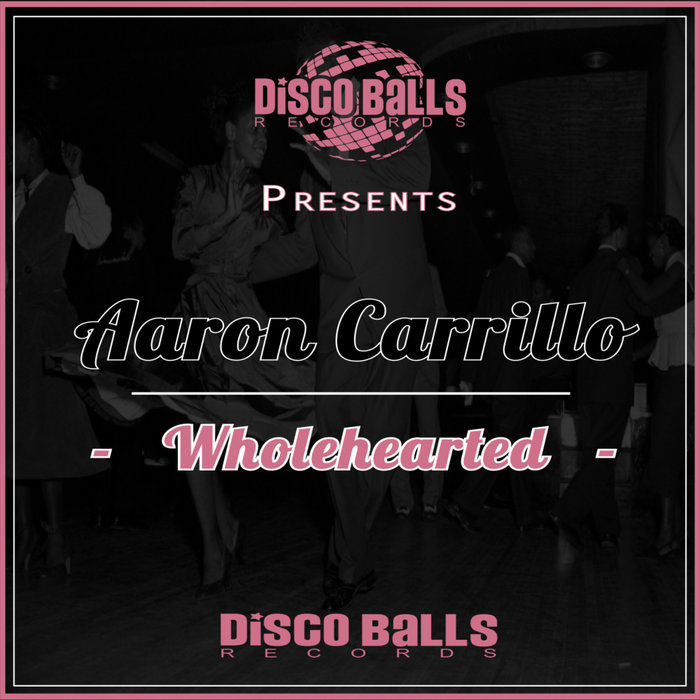 AARON CARRILLO - Wholehearted