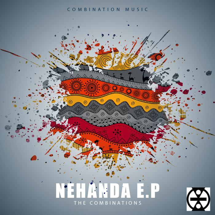 THE COMBINATIONS - Nehanda EP