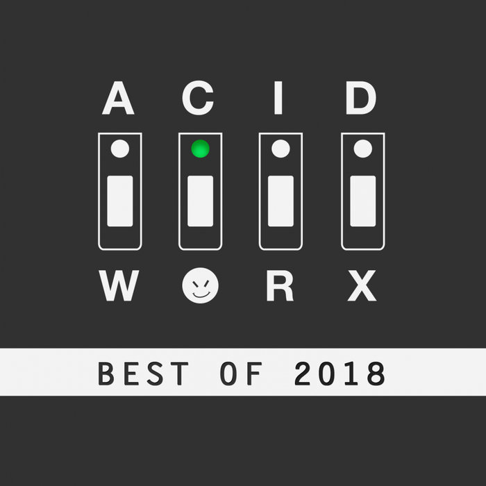 VARIOUS - AcidWorx (Best Of 2018)