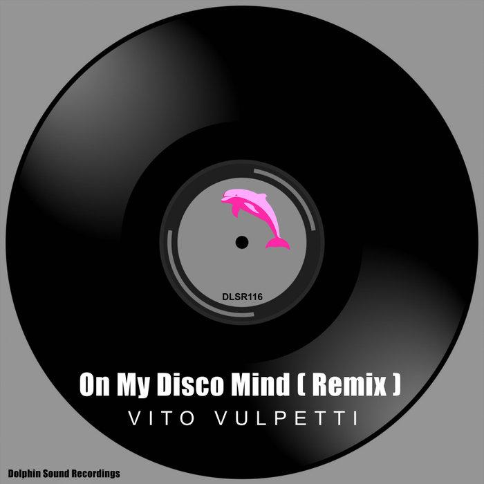 VITO VULPETTI - On My Disco Mind