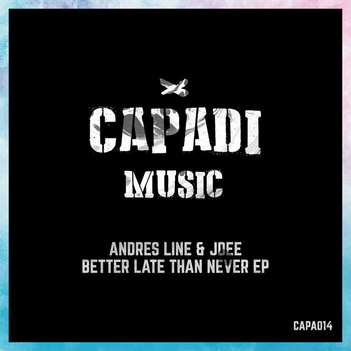 ANDRES LINE & JDEE - Better Late Than Never EP