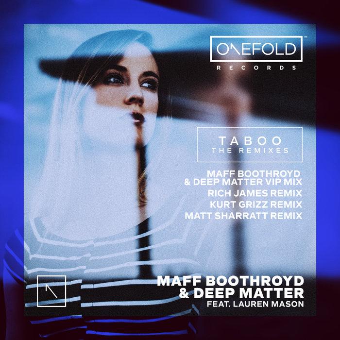 MAFF BOOTHROYD/DEEP MATTER/LAUREN MASON - Taboo - The Remixes Pt 2