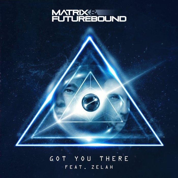 MATRIX & FUTUREBOUND - Got You There