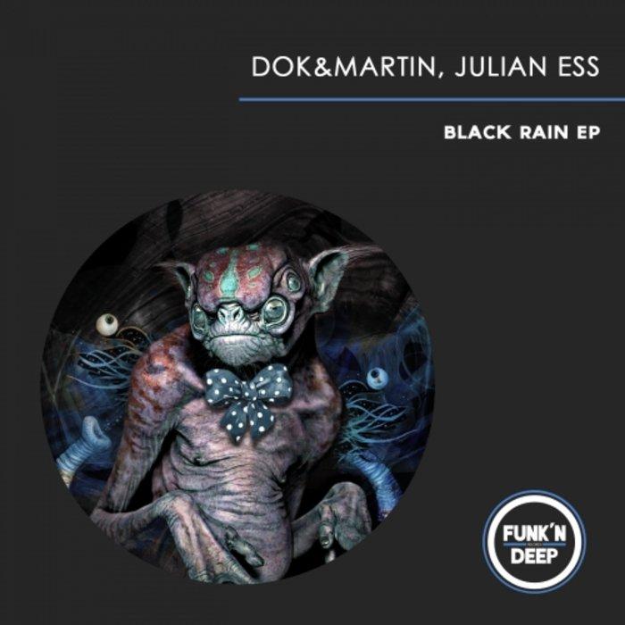 DOK & MARTIN/JULIAN ESS - Black Rain