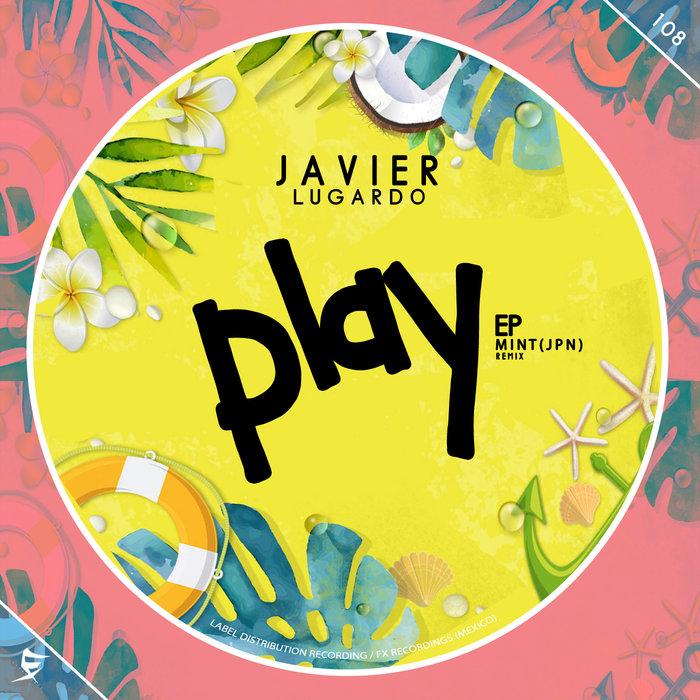 JAVIER LUGARDO - Play EP
