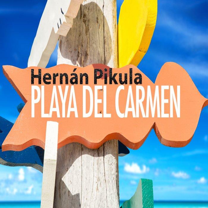 HERNAN PIKULA - Playa Del Carmen