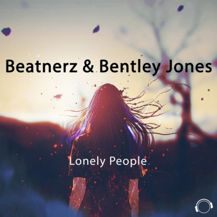 Beatnerz & Bentley Jones - Lonely People