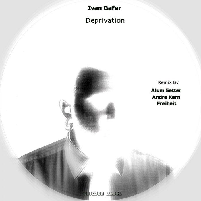 IVAN GAFER - Deprivation