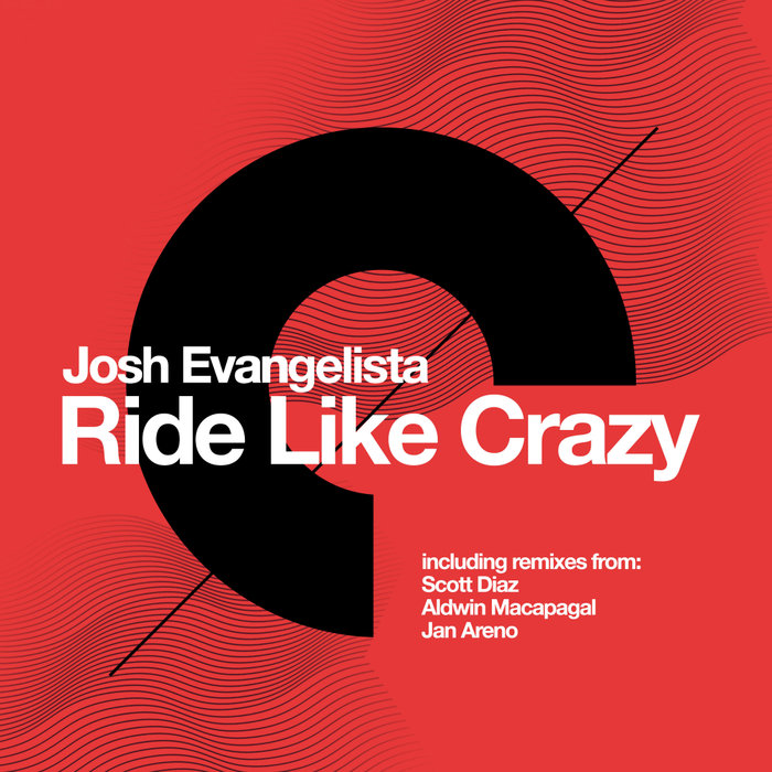 JOSH EVANGELISTA - Ride Like Crazy