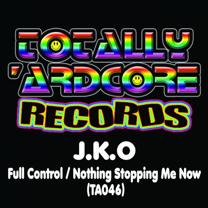 J.K.O - Full Control/Nothing Stopping Me Now