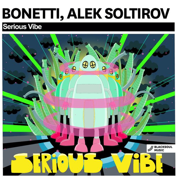 ALEK SOLTIROV/BONETTI - Serious Vibe