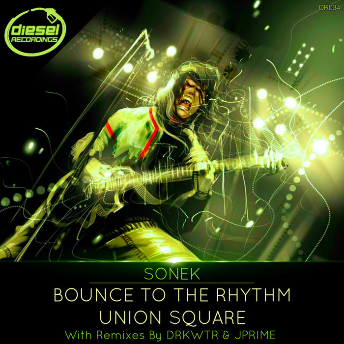 SONEK - Bounce To The Rhythm/Union Square