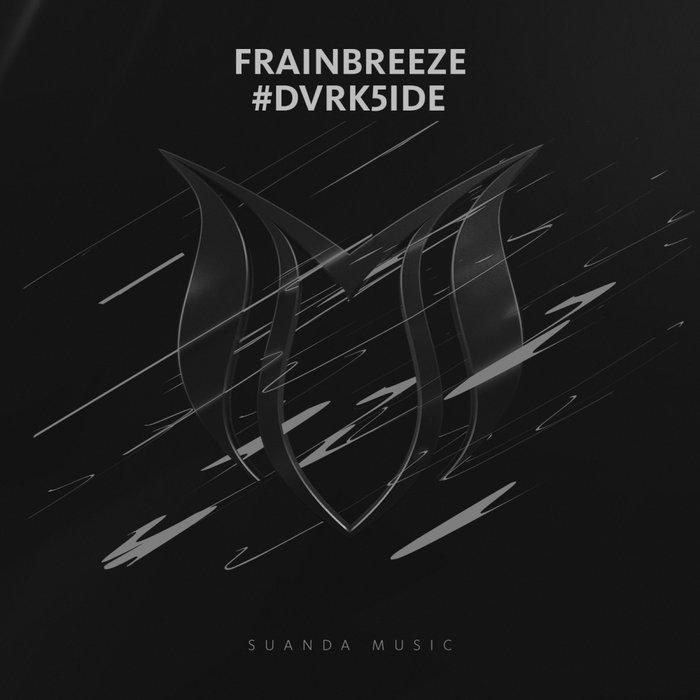 FRAINBREEZE - #DVRK5IDE