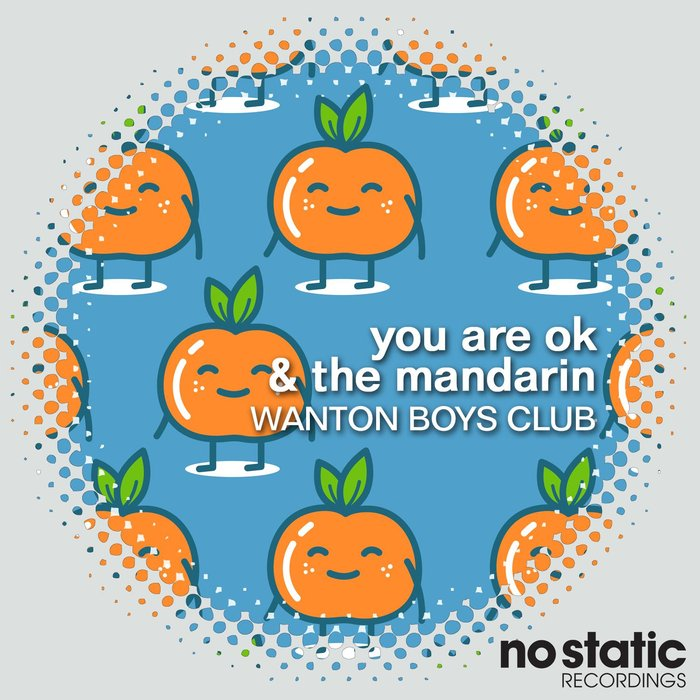 WANTON BOYS CLUB - You Are OK & The Mandarin