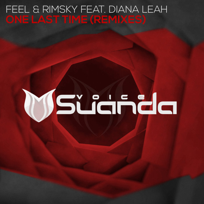 FEEL & RIMSKY feat DIANA LEAH - One Last Time (Remixes)