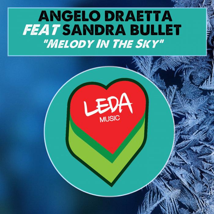 ANGELO DRAETTA feat SANDRA BULLET - Melody In The Sky
