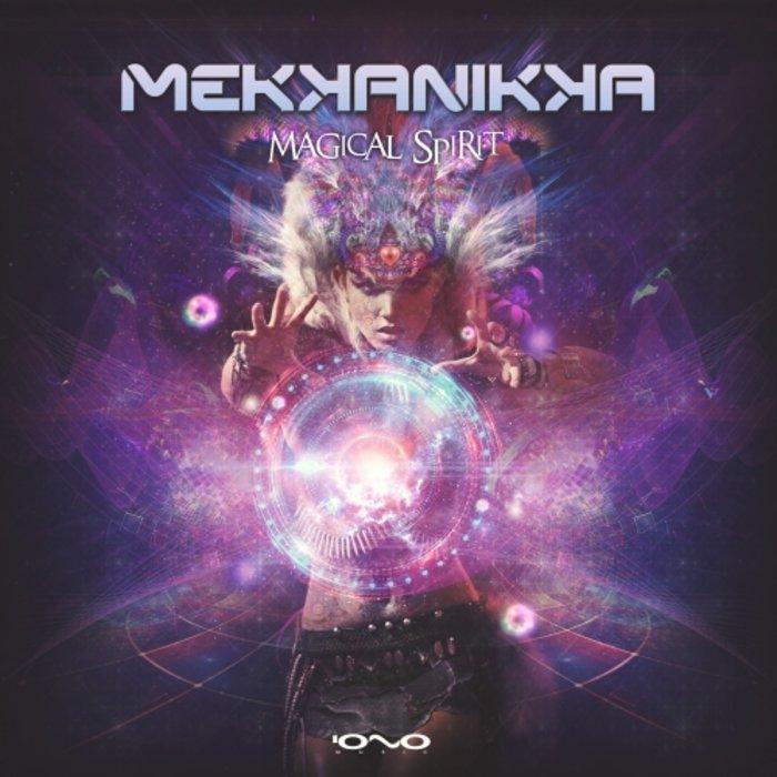 MEKKANIKKA - Magical Spirit