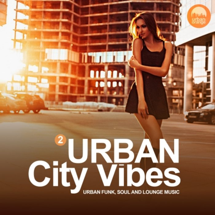 VARIOUS - Urban City Vibes Vol 2 (Urban Funk, Soul And Lounge Music)