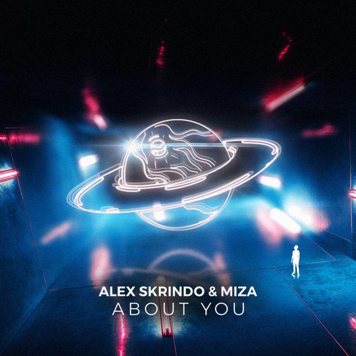 ALEX SKRINDO/MIZA - About You
