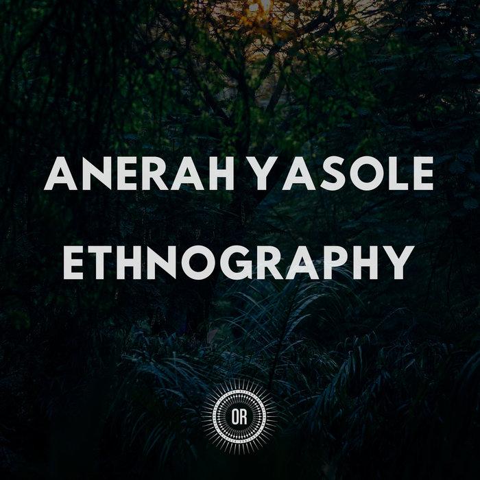 ANERAH YASOLE - Ethnography