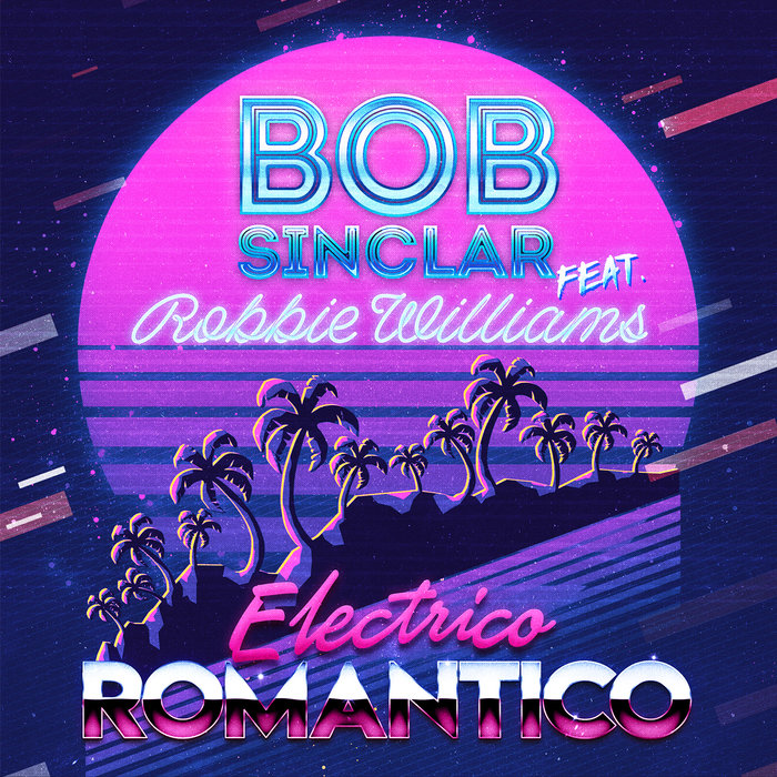 BOB SINCLAR/ROBBIE WILLIAMS - Electrico Romantico