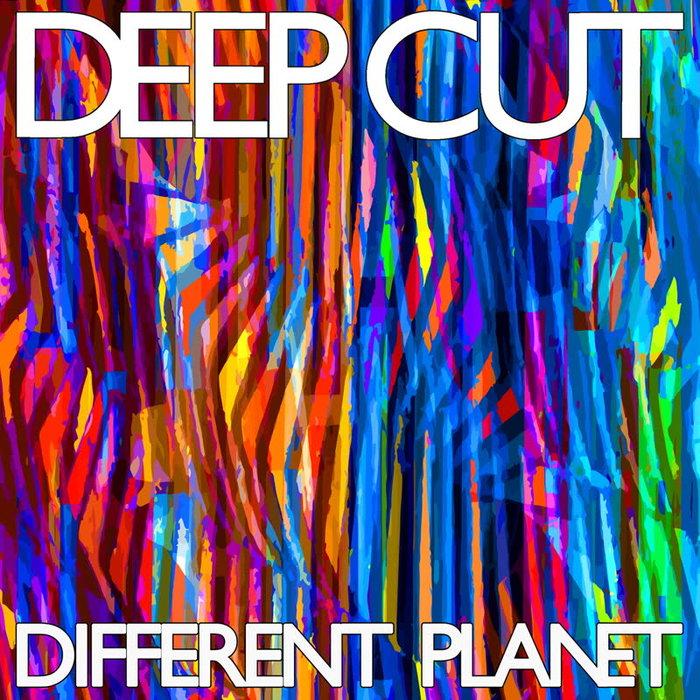 DEEP CUT - Different Planet