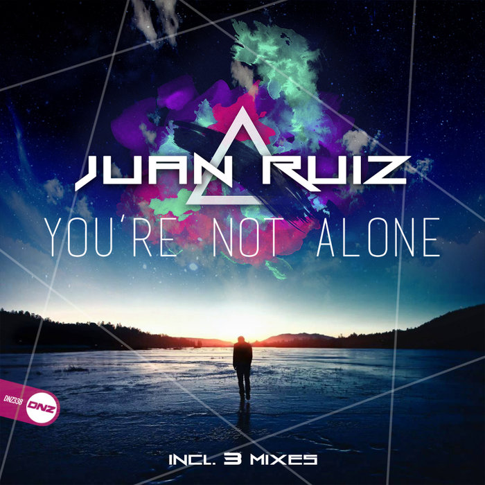 JUAN RUIZ - You're Not Alone