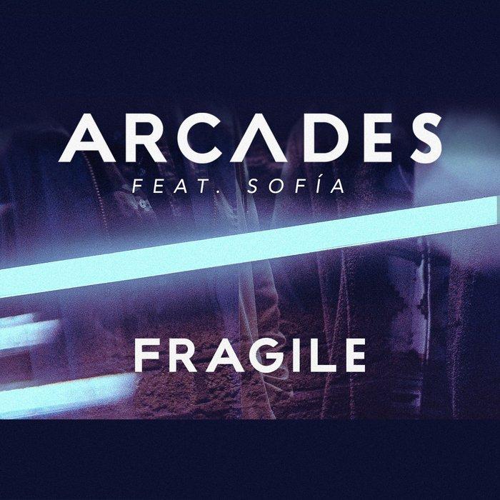ARCADES feat SOFAA - Fragile