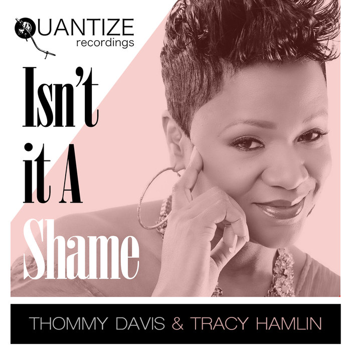 THOMMY DAVIS/TRACY HAMLIN/DJ SPEN - Isn't It A Shame