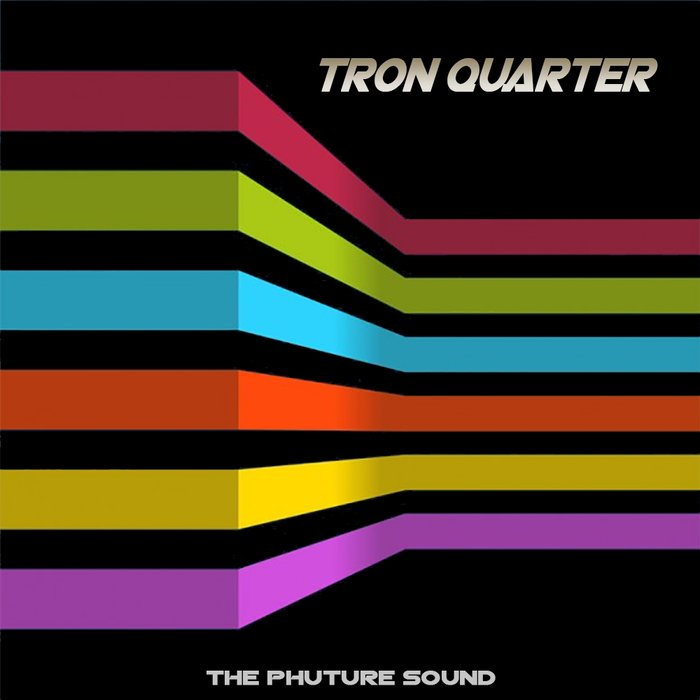 TRON QUARTER - The Phuture Sound