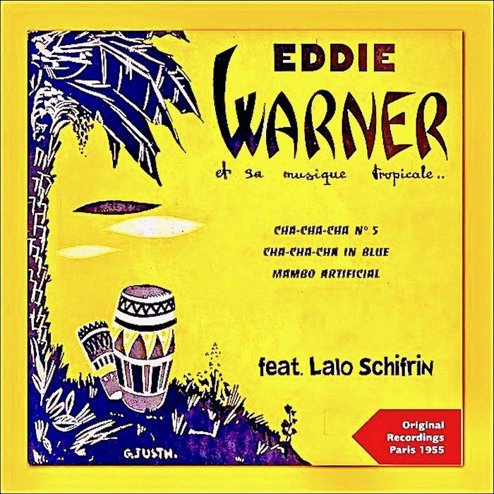 EDDIE WARNER with LALO SCHIFRIN - Et Sa Musique Tropical